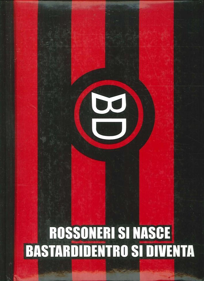 Diario Bastardidentro Milan.