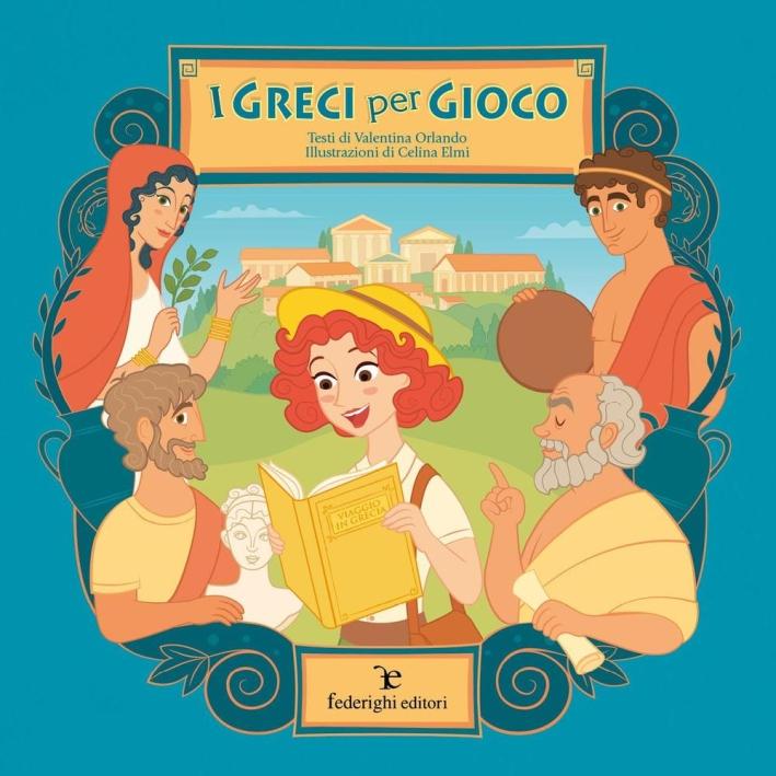 I greci per gioco. Ediz. illustrata