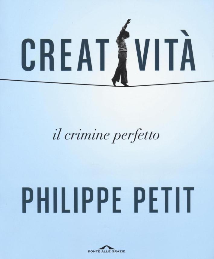 Creatività. Il crimine perfetto.