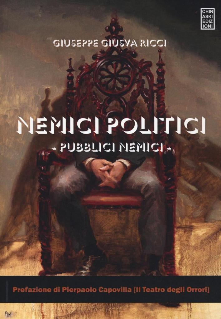 Nemici politici, pubblici nemici.