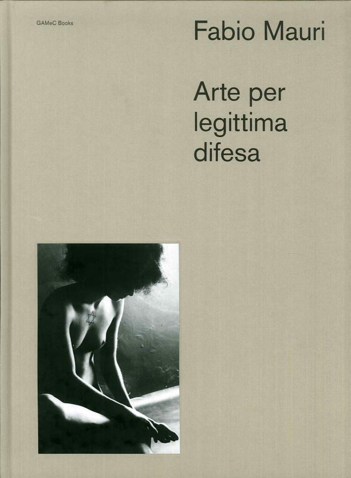 Fabio Mauri. Arte per Legittima Difesa.
