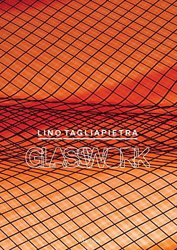 Lino Tagliapietra. Glasswork. [Edizione Italiana e Inglese].