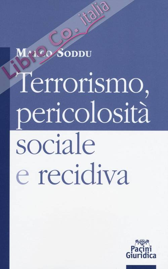 Terrorismo, pericolosità sociale e recidiva.