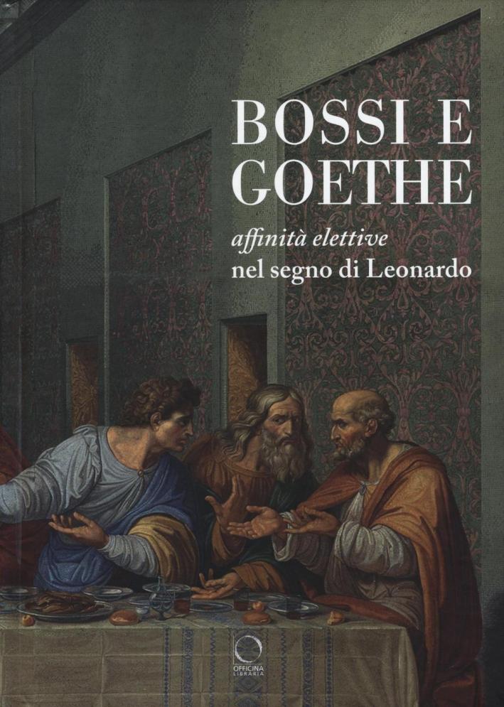 Bossi e Goethe: Affinità Elettive nel Segno di Leonardo.