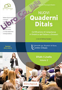 Nuovi Quaderni Ditals di I livello (Sessioni 2013-2015). Vol. 2. Certificazione di Competenza in Didattica dell'Italiano a Stranieri.