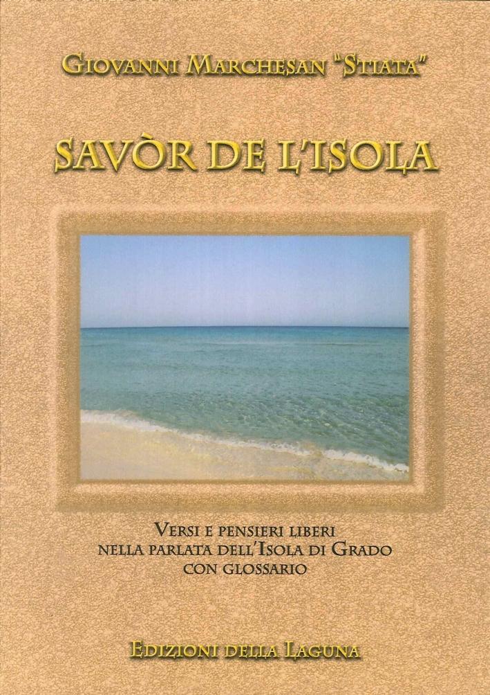 Savòr De l'Isola. Versi e Pensieri Liberi nella Parlata dell'Isola di Grado con Glossario.