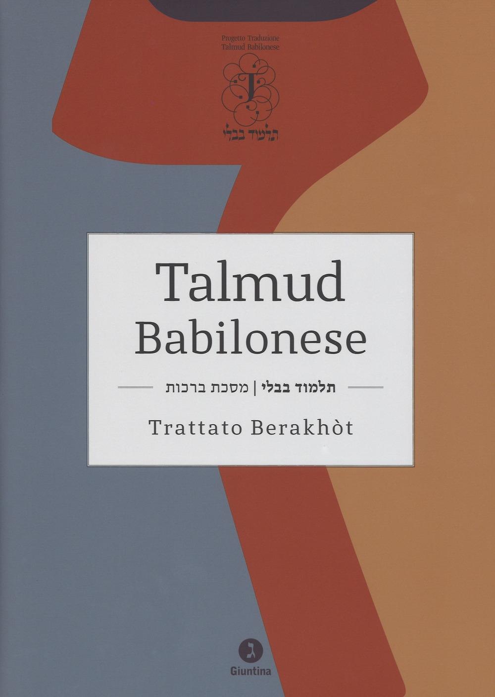 Talmud babilonese. Trattato Berakhòt. Testo ebraico a fronte.