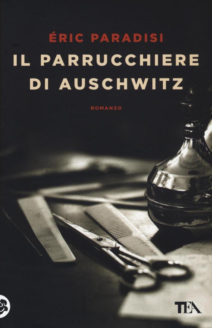 Il parrucchiere di Auschwitz.
