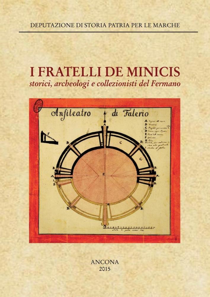 I fratelli De Minicis. Storia, archeologia e collezionisti del Fermano.
