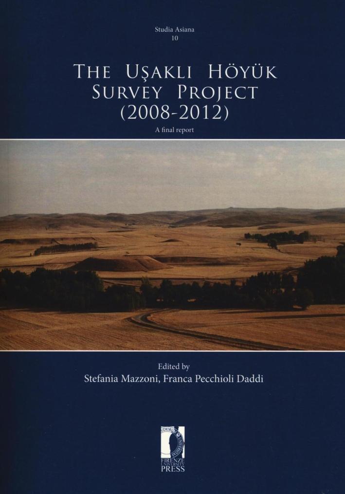 The Usakli Höyük Survey Project (2008-2012). A final report.
