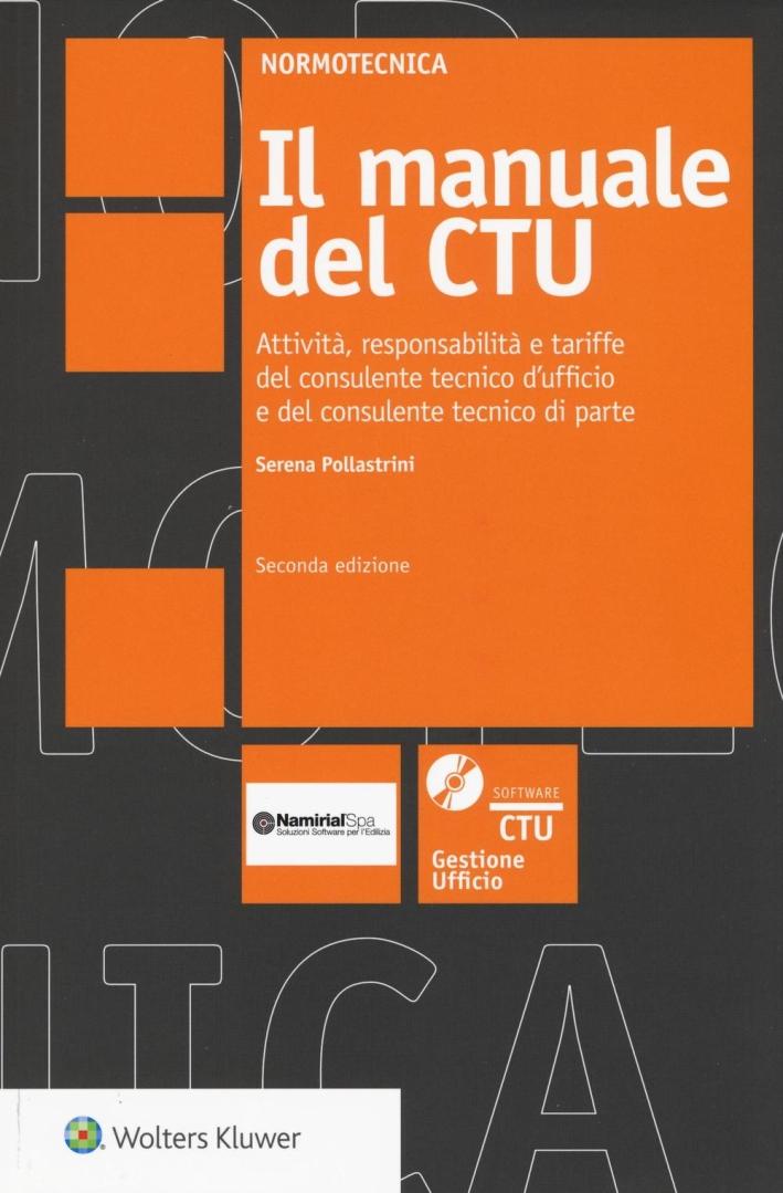 Manuale del CTU. Attività, responsabilità e tariffe del consulente tecnico d'ufficio e del consulente tecnico di parte.