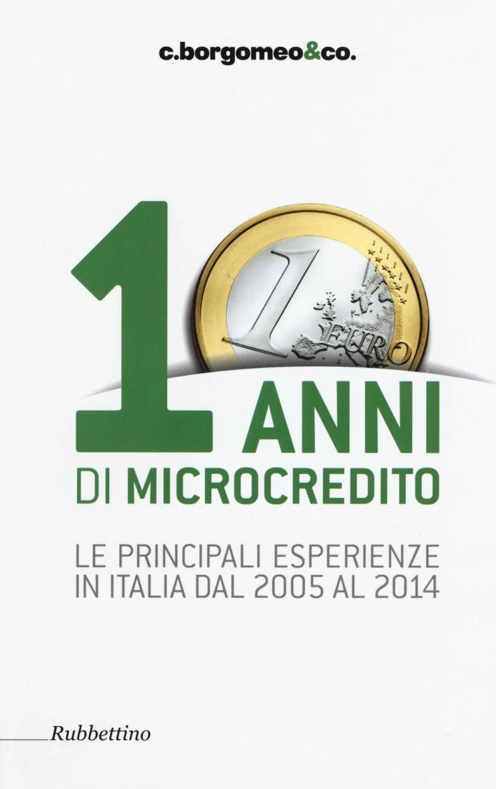 10 Anni di Microcredito. Le Principali Esperienze in Italia dal 2005 al 2014.