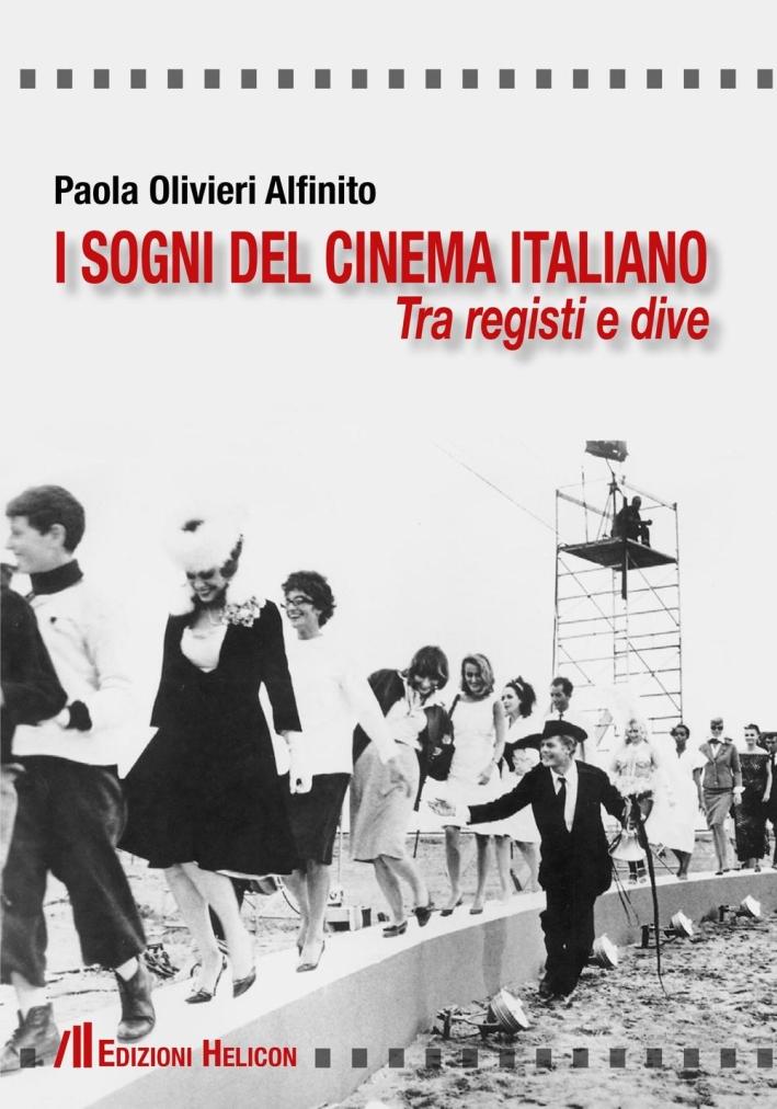 I Sogni del Cinema Italiano. Tra Registri e Dive