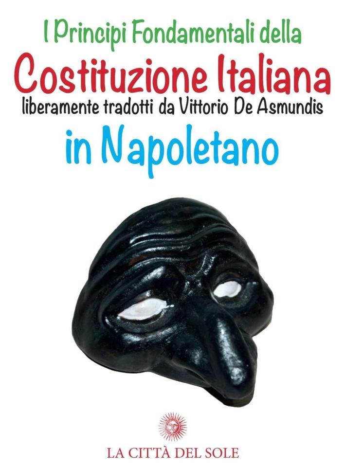 I principi fondamentali della Costituzione italiana liberamente tradotti da Vittorio De Asmundis in napoletano.