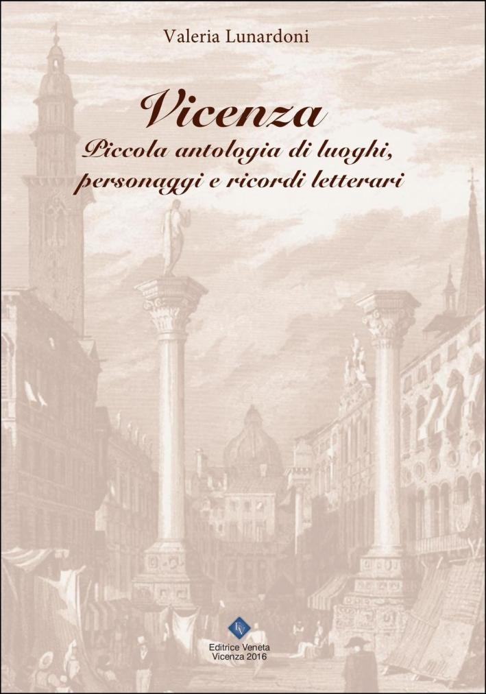 Vicenza. Piccola antologia di luoghi, personaggi e ricordi letterari