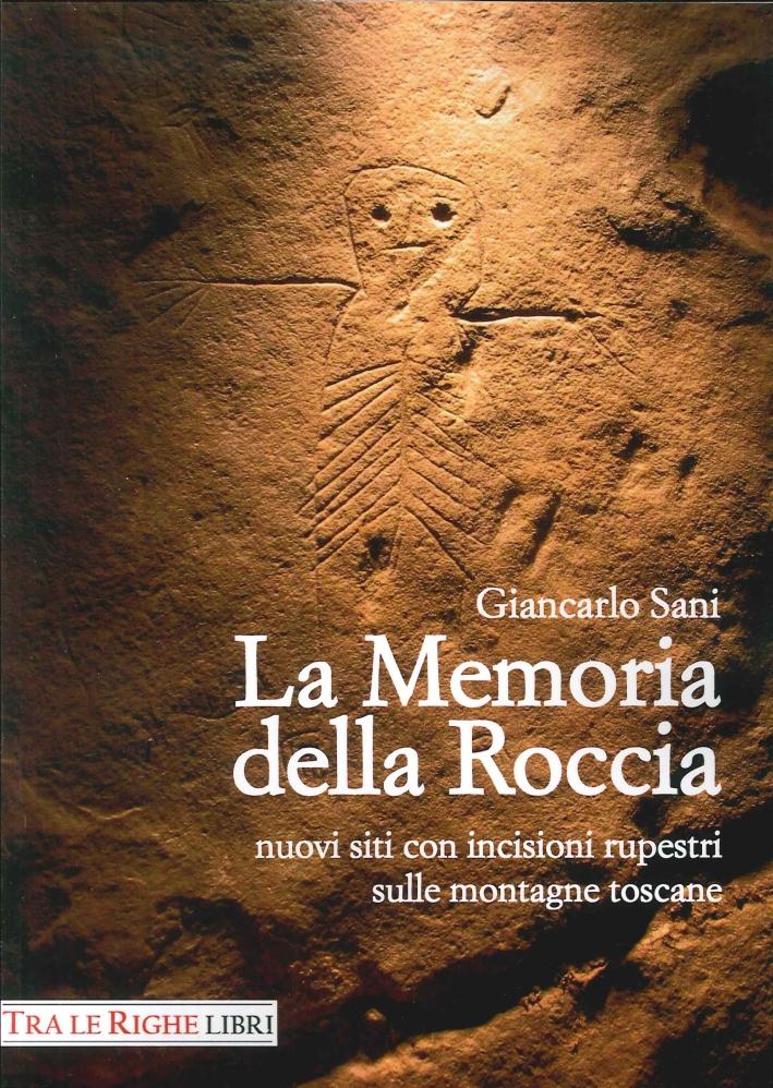 La Memoria della Roccia. Nuovi Siti con Incisioni Rupestri sulle Montagne Toscane.