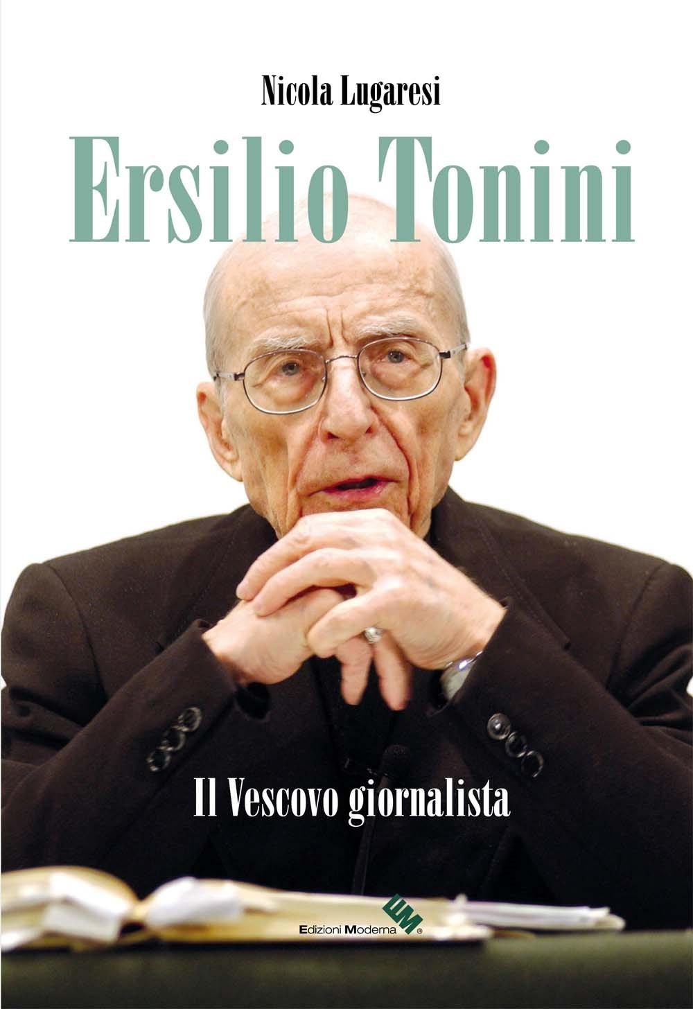 Ersilio Tonini. Voce del movimento cattolico italiano. [Con DVD].