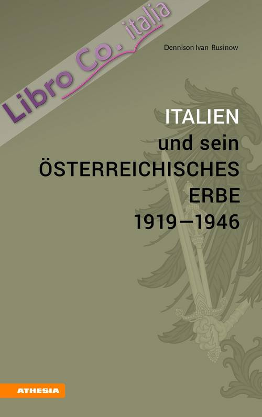 Italien und sein österreichisches Erbe 1919-1946.