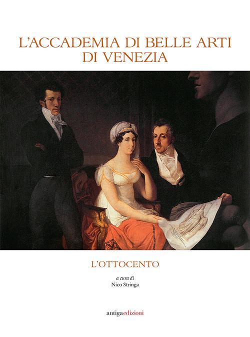 L'Accademia di Belle Arti di Venezia. L'Ottocento