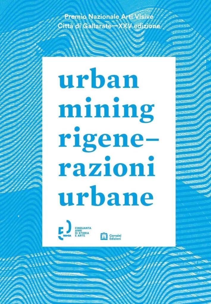 Urban mining-Rigenerazioni urbane. Ediz. bilingue
