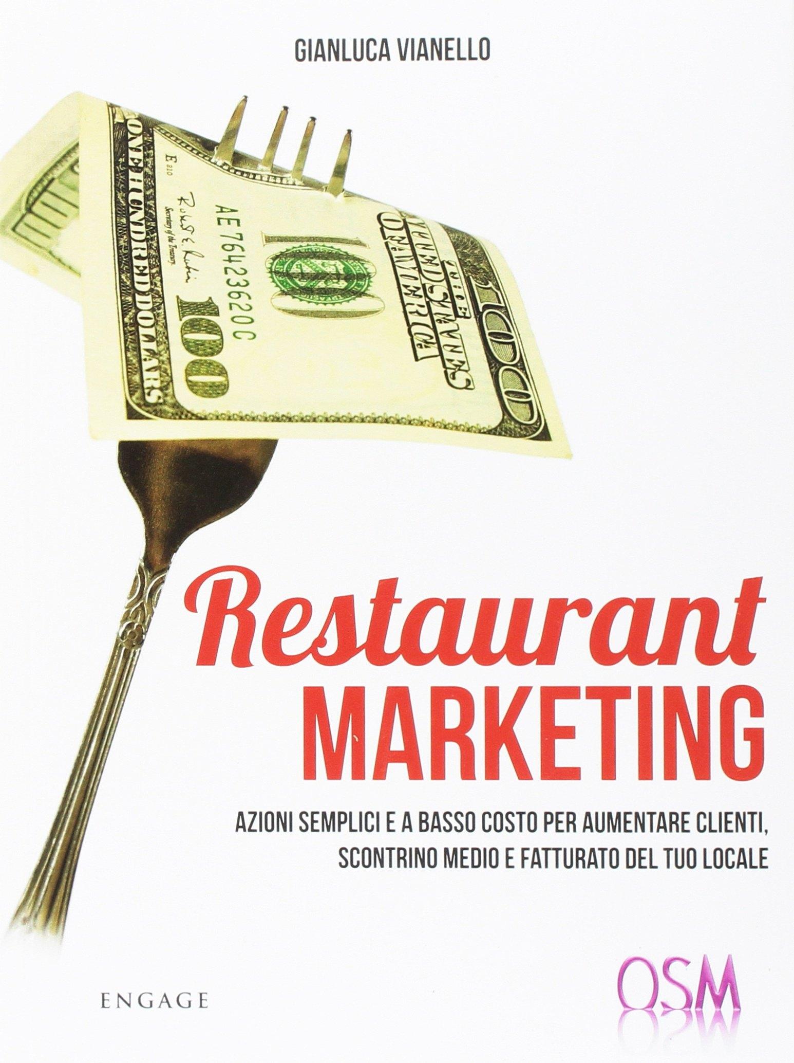 Restaurant marketing. Azioni semplici e a basso costo per aumentare clienti, scontrino medio e fatturato del tuo locale.