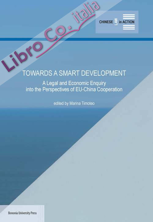 Towards a smart development. A legal and economic enquiry into the perspectives of EU-China Cooperation
