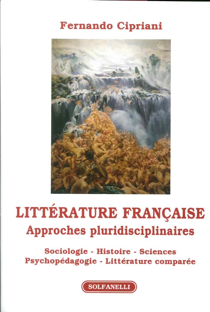 Littérature Française. Approches Pluridisciplinaires. Sociologie, Histoire, Sciences Psychopédagogie, Littérature Comparée