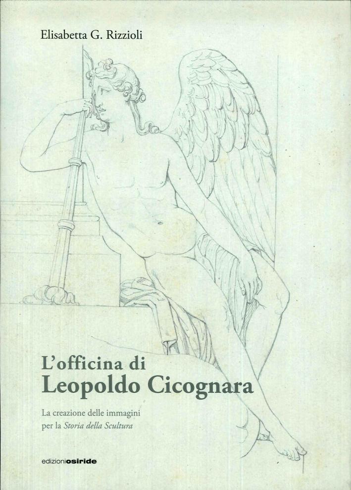 L'Officina di Leopoldo Cicognara. La Creazione delle Immagini per la