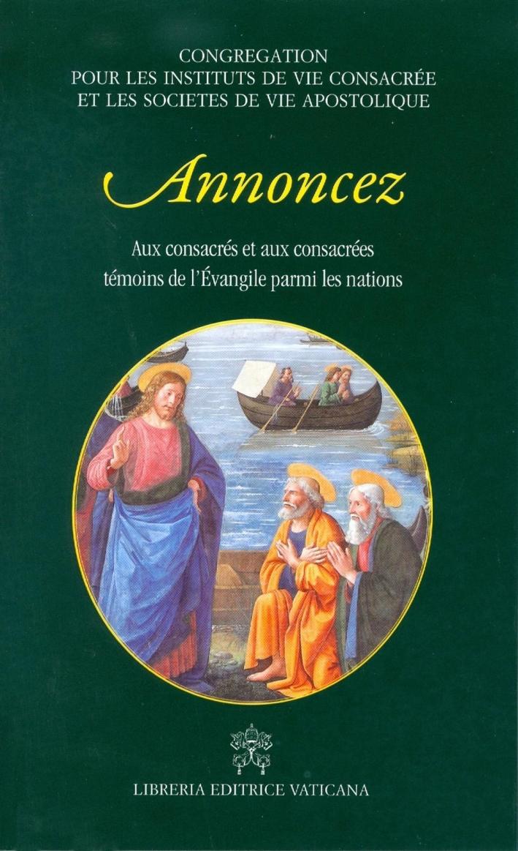 Annoncez. Aux consacrés et aux consacrées témoins de l'Évangile parmi les nations