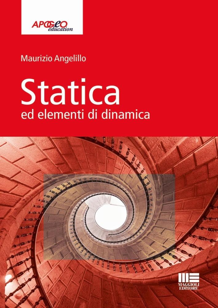 Statica ed elementi di dinamica.