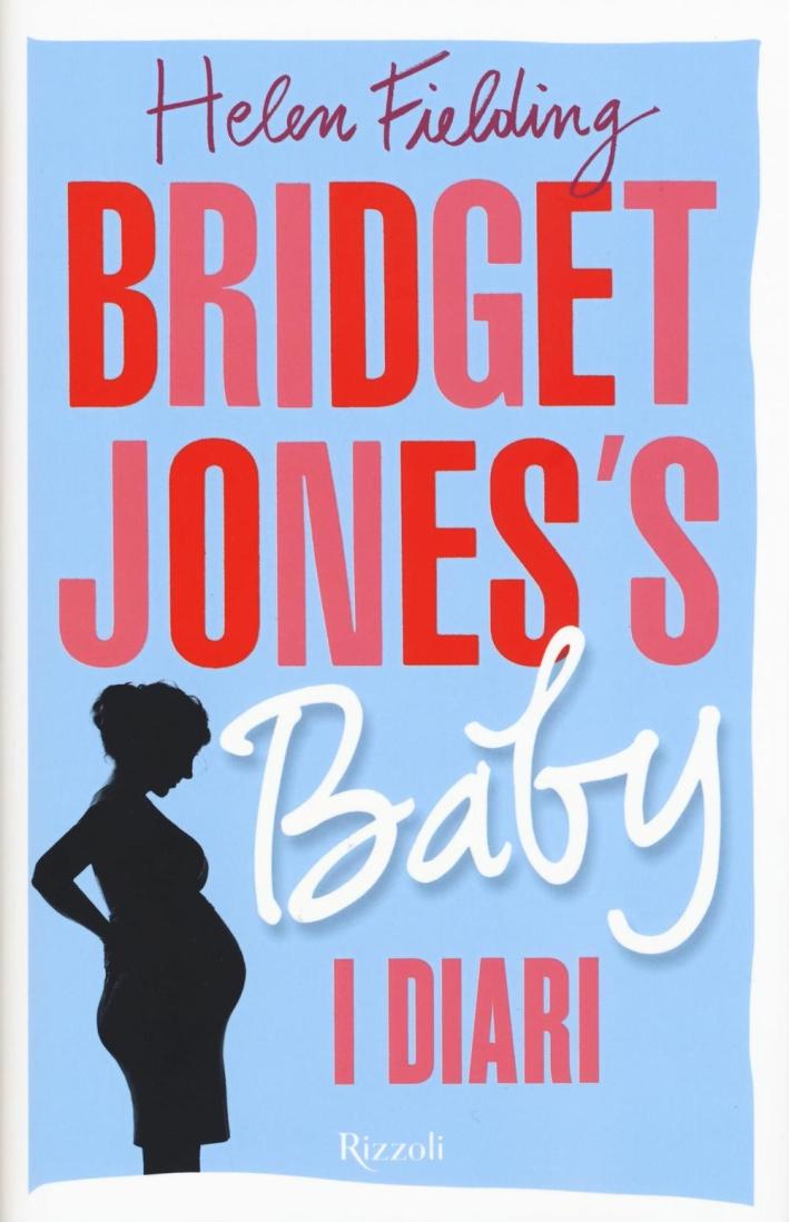 Bridget Jones's baby. I diari.