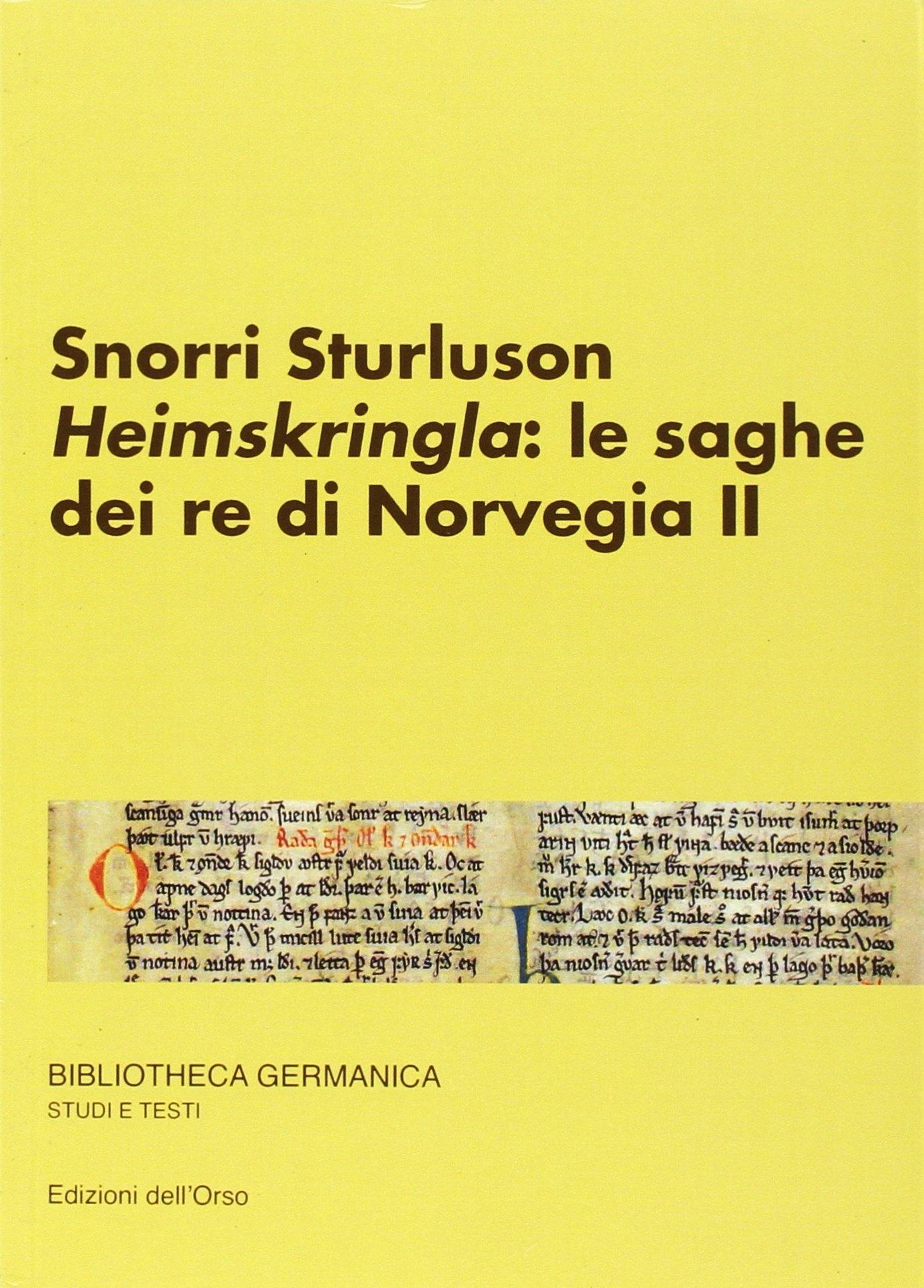 Snorri Sturluson. Heimskringla: le saghe dei re di Norvegia. Ediz. multilingue. Vol. 2
