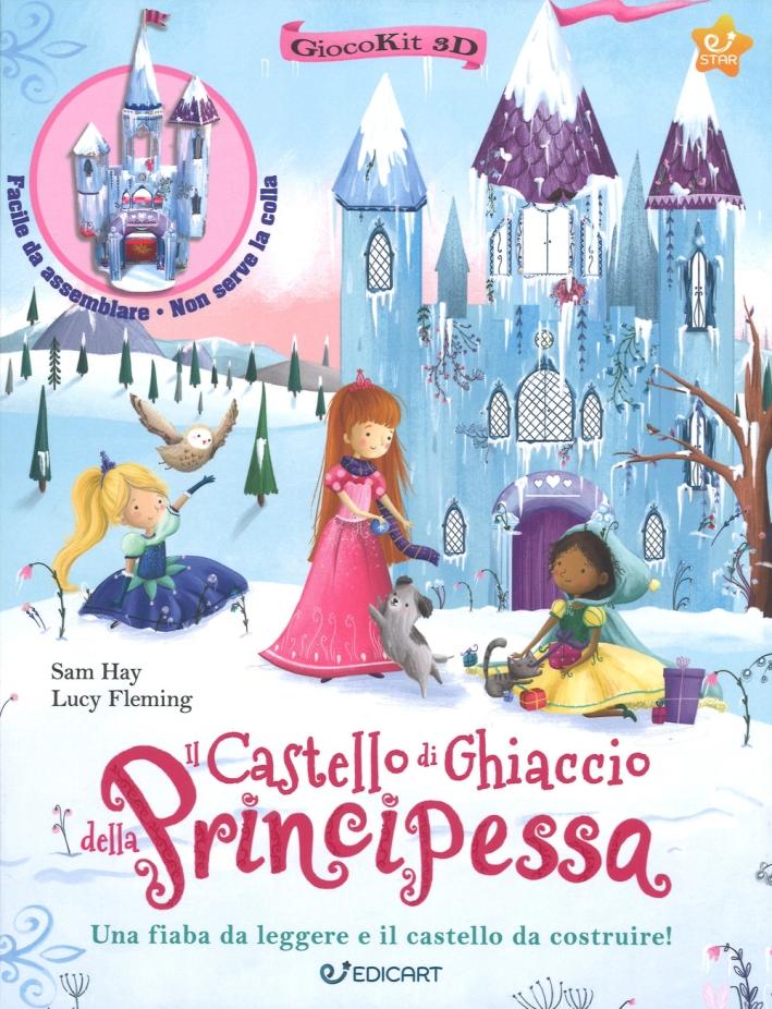 Il castello di ghiaccio della principessa. Giocokit 3D. Ediz. a colori. Con Prodotti vari