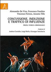 Concussione, induzione e traffico di influenze. Profili storico-criminologici