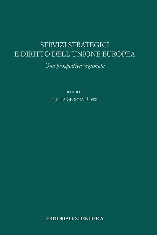 Servizi strategici e diritto dell'Unione europea. Una prospettiva regionale