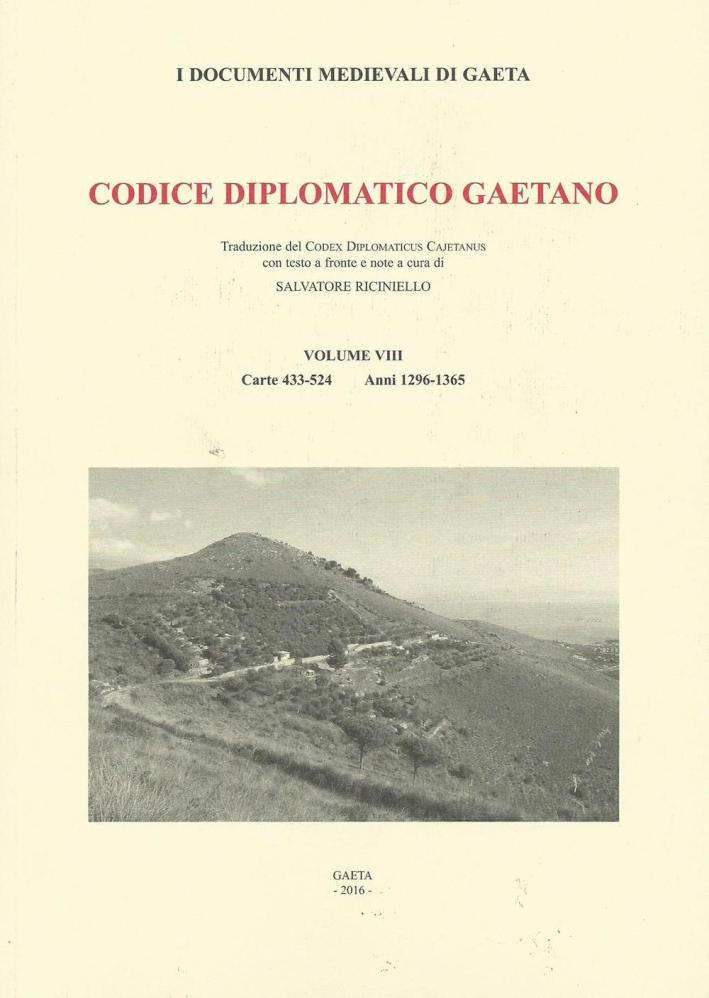 Codice diplomatico gaetano. Vol. 8: Carte 433-524. Anni 1296-1365