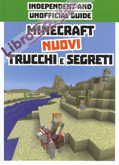 Minecraft nuovi trucchi e segreti. Indipendent and unofficial guide.