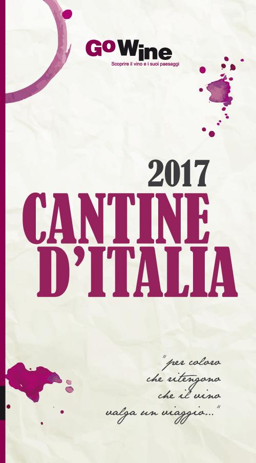 Cantine d'Italia 2017. Guida per il turista del vino