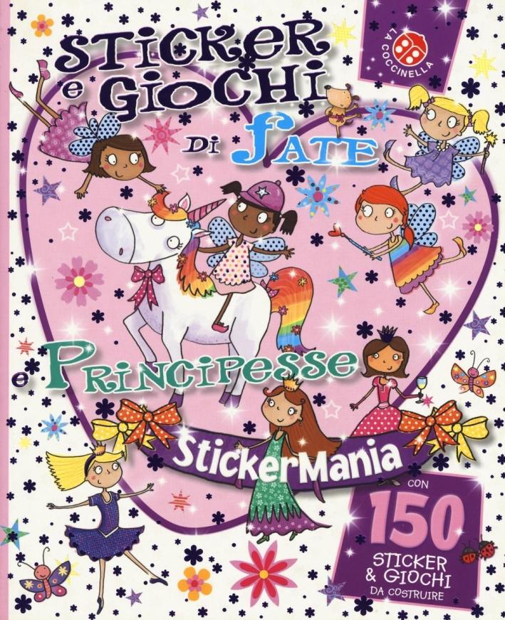 Sticker e giochi di fate e principesse. Stickermania. Ediz. a colori