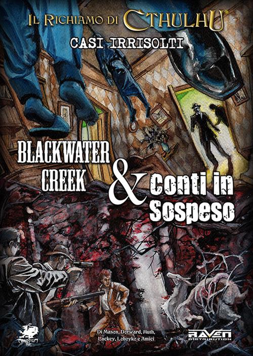 Casi irrisolti. Blackwater creek & Conti in sospeso. Il richiamo di Cthulhu. Con gadget