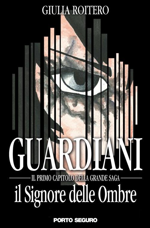 Guardiani. Il signore delle ombre