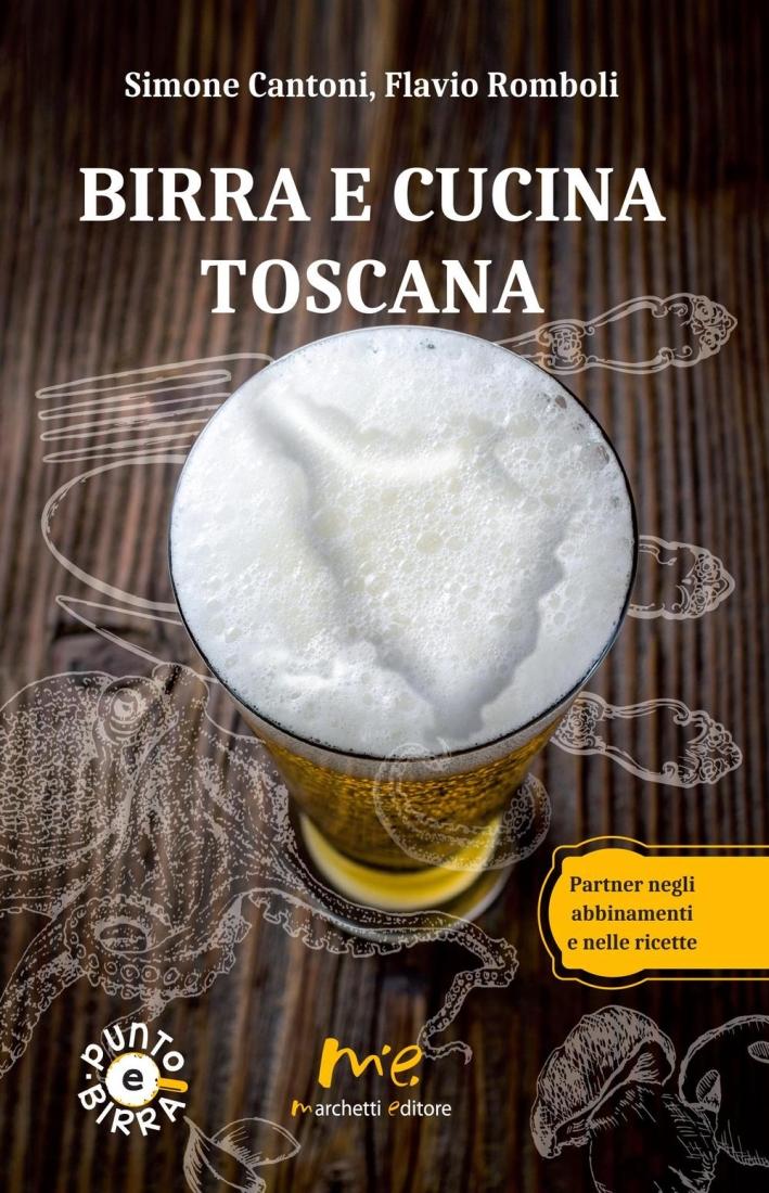 Birra e cucina toscana. Partner negli abbinamenti e nelle ricette.