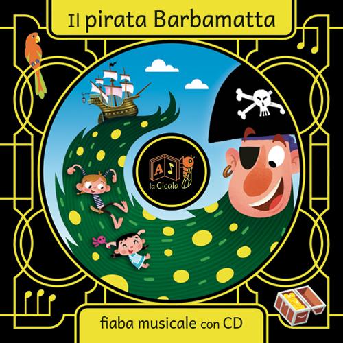 Il pirata Barbamatta. Con CD Audio