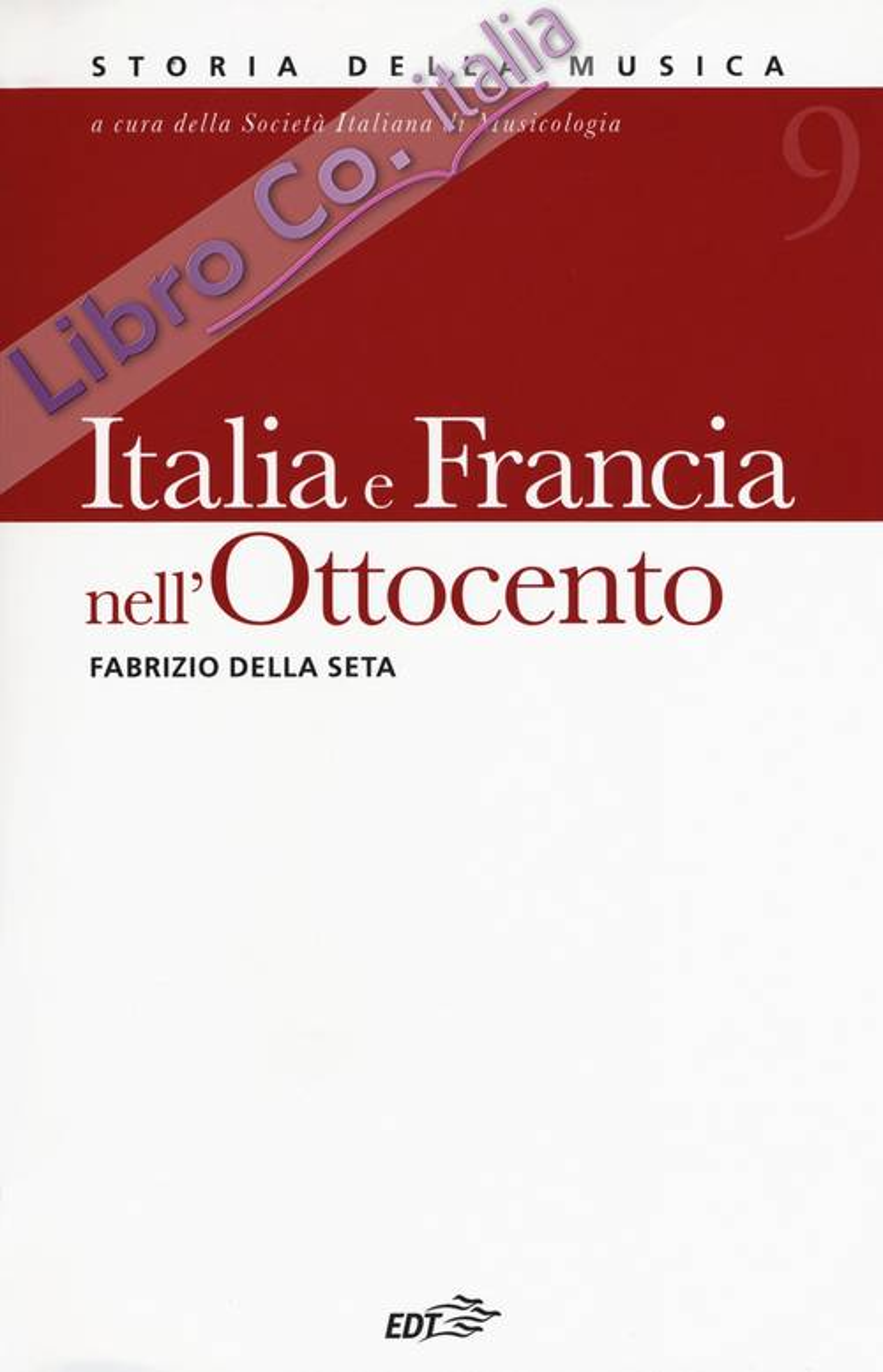 Italia e Francia nell'Ottocento. Vol. 9