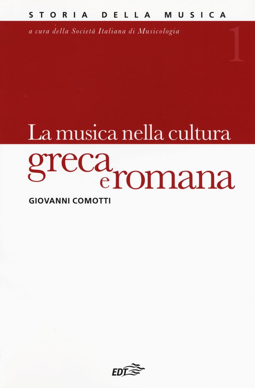 Storia della musica. Vol. 1: La musica nella cultura greca e romana