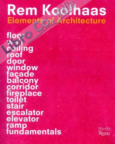 Rem Koolhaas. Elements of architecture.