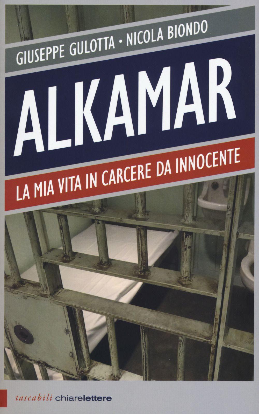Alkamar. La mia vita in carcere da innocente.
