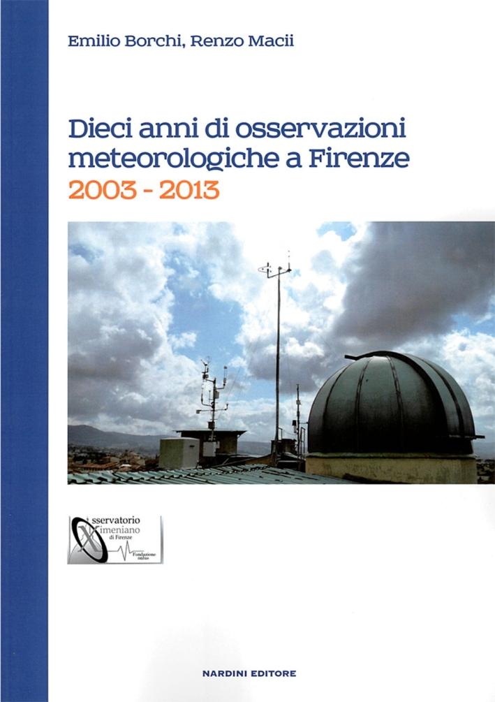 Dieci anni di osservazioni meteologiche a Firenze. 2003-2013.