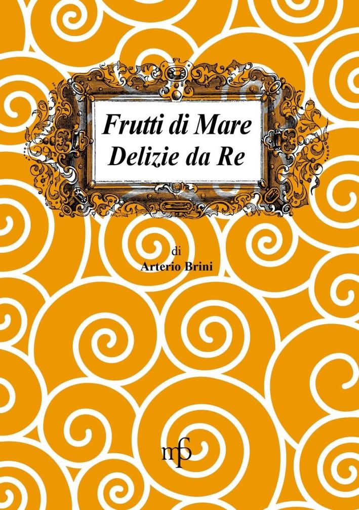 Frutti di Mare Delizie Da Re.
