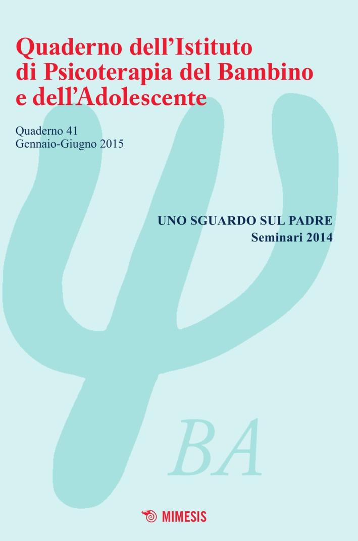 Quaderno dell'Istituto di psicoterapia del bambino e dell'adolescente. Vol. 41.